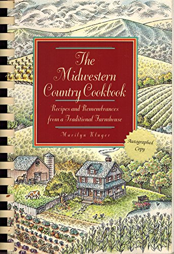 The Midwestern Country Cookbook: Recipes and Remembrances: Kluger, Marilyn