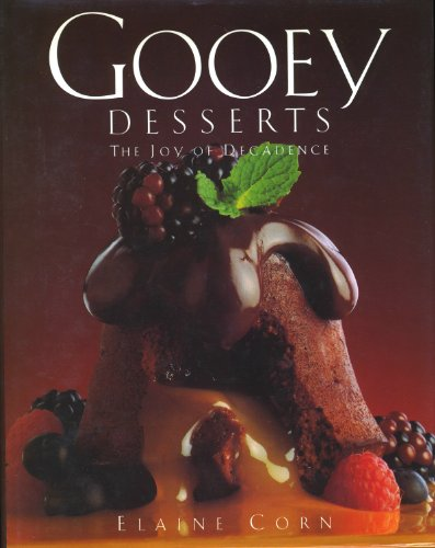 Gooey Desserts: The Joy of Decadence