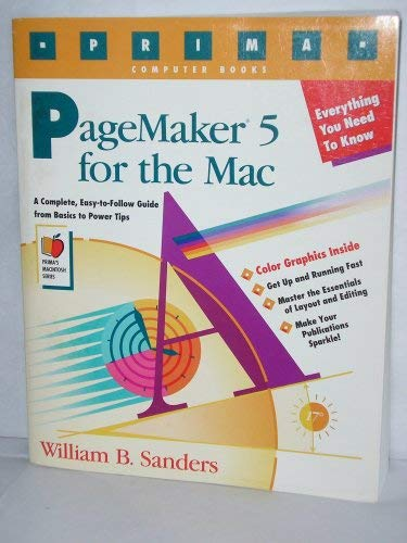 Pagemaker 5 for the Mac: Everything You Need to Know: Sanders, William B.
