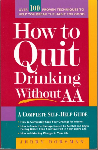 9781559584180: How to Quit Drinking Without AA: A Complete Self-Help Guide, Revised 2nd Edition