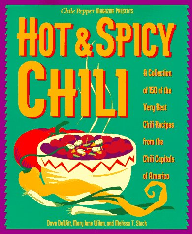 9781559584203: Hot & Spicy Chili: A Collection of 150 of the Very Best Chili Recipes from the Chili Capitals of Am erica