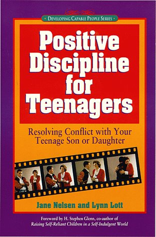 9781559584418: Positive Discipline for Teenagers: Empowering Your Teen and Yourself Through Kind and Firm Parenting