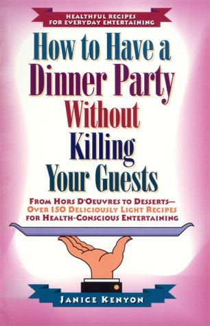 9781559584432: How to Have a Dinner Party Without Killing Your Guests