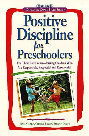 9781559584975: Positive Discipline for Preschoolers: For the Early Years-Raising Children Who Are Responsible, Respectful, and Resourceful