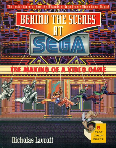Behind the Scenes at Sega: The Making of a Video Game: N. Lavroff