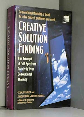 Creative Solution Finding: The Triumph of Full-Spectrum Creativity over Conventional Thinking. **...