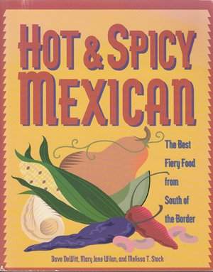 9781559586542: Hot & Spicy Mexican: The Best Fiery Food from South of the Border