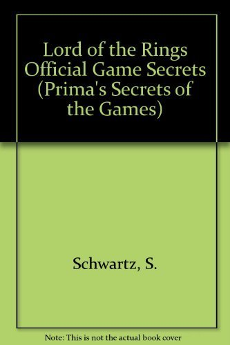 The Lord of the Rings: Official Game Secrets: Steven A. Schwartz