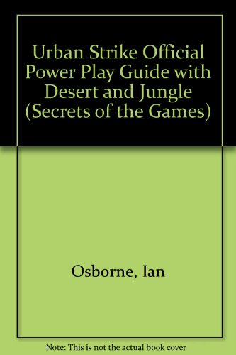 9781559586870: Urban Strike Official Power Play Guide: with Desert Strike & Jungle Strike (Secrets of the games)