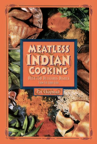 Meatless Indian Cooking from the Curry Club: Over 150 Delicious Dishes: Chapman, Pat