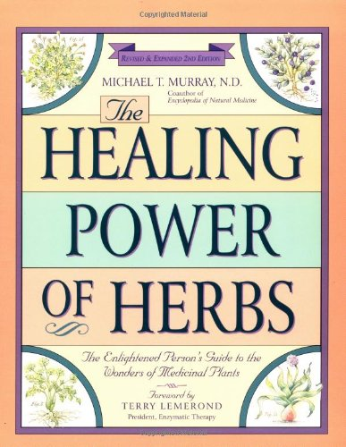 9781559587006: The Healing Power of Herbs: The Enlightened Person's Guide to the Wonders of Medicinal Plants