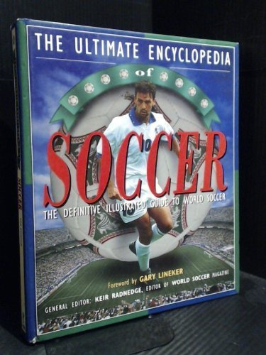 9781559587020: The Ultimate Encyclopedia of Soccer
