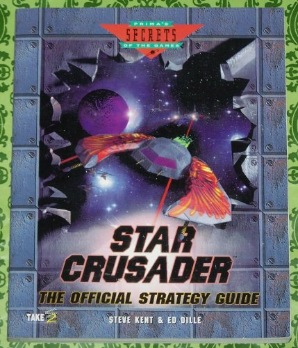 Star Crusader: The Official Strategy Guide (Prima's: Kent, Steven L.,