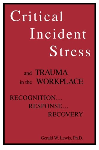 9781559590549: Critical Incident Stress And Trauma In The Workplace: Recognition... Response... Recovery