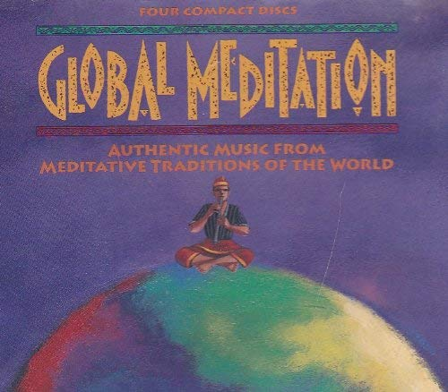 9781559611718: Global Meditation: Authentic Music from Meditative Traditions of the World
