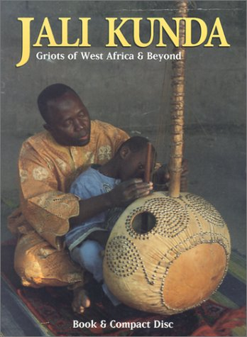 Jali Kunda: Griots of West Africa and Beyond