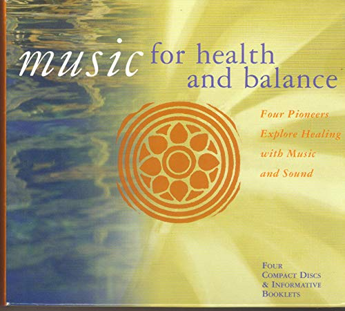 9781559615105: Music for Health and Balance Boxed Set: Four Pioneers Explore Healing with Music and Sound (Healing Music)