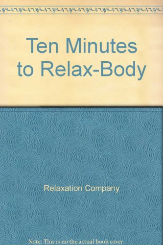 Ten Minutes to Relax-Body: Relaxation Company