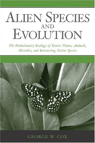 9781559630085: Alien Species and Evolution: The Evolutionary Ecology of Exotic Plants, Animals, Microbes, and Interacting Native Species