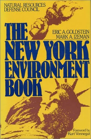 The New York Environment Book: Goldstein, Eric; Izeman, Mark A.