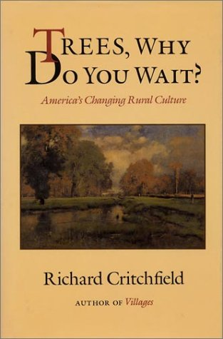 9781559630283: Trees, Why Do you Wait?: America's Changing Rural Culture