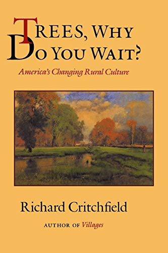 9781559630290: Trees, Why Do you Wait?: America's Changing Rural Culture