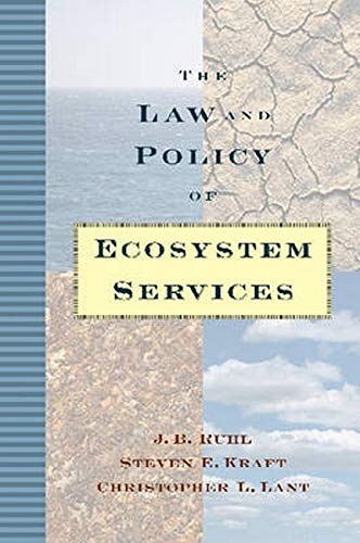 The Law and Policy of Ecosystem Services: Ruhl, J. B.;