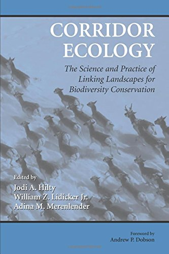 9781559630962: Corridor Ecology: The Science and Practice of Linking Landscapes for Biodiversity Conservation