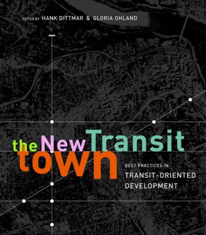 9781559631167: The New Transit Town: Best Practices in Transit-Oriented Development