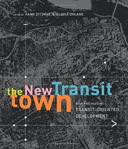 9781559631174: The New Transit Town: Best Practices in Transit-Oriented Developments
