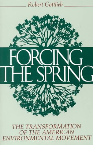 9781559631228: Forcing the Spring: The Transformation Of The American Environmental Movement