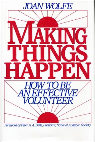 Making Things Happen: How to Be an Effective Volunteer