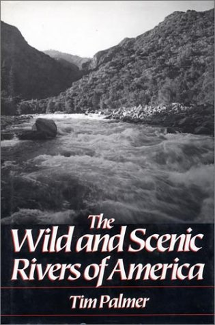 Wild and Scenic Rivers of America: Tim Palmer