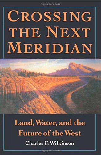 9781559631495: Crossing the Next Meridian: Land, Water, and the Future of the West