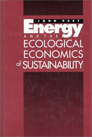 9781559631617: Energy and the Ecological Economics of Sustainability