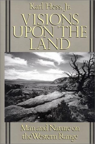 9781559631839: Visions upon the Land: Man and Nature on the Western Range