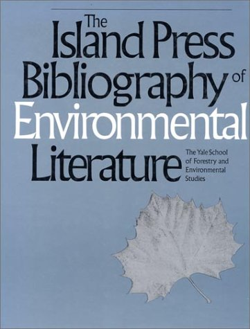 THE ISLAND PRESS BIBLIOGRAPHY OF ENVIRONMENTAL LITERATURE: Miller, Joseph A.;