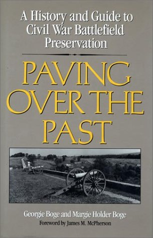 9781559631914: Paving Over the Past: A History And Guide To Civil War Battlefield Preservation
