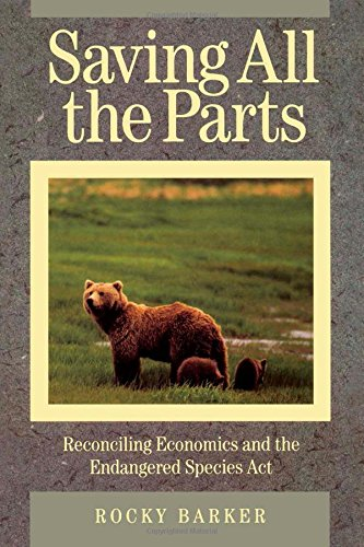 9781559632010: Saving All the Parts: Reconciling Economics And The Endangered Species Act