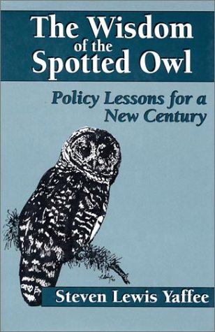9781559632034: The Wisdom of the Spotted Owl: Policy Lessons For A New Century