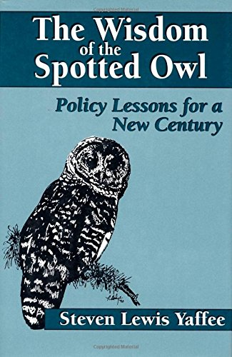 9781559632041: The Wisdom of the Spotted Owl: Policy Lessons For A New Century