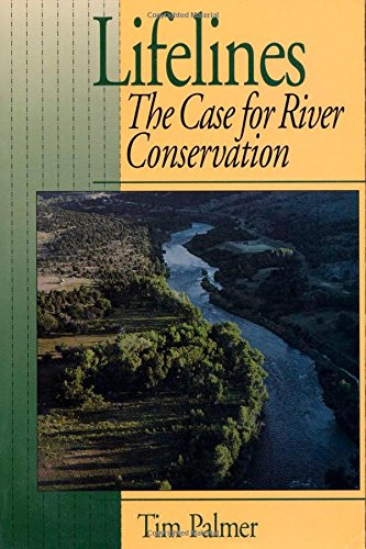 9781559632201: Lifelines: The Case For River Conservation