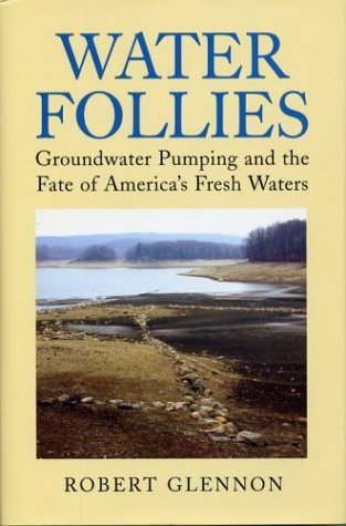 9781559632232: Water Follies: Groundwater Pumping and the Fate of America's Fresh Waters