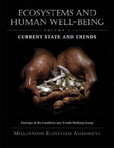 Ecosystems and Human Well-Being: Current State and: Millennium Ecosystem Assessment