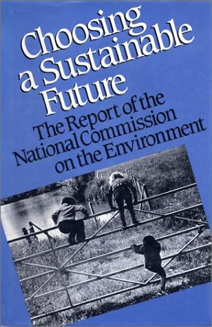 9781559632324: Choosing a Sustainable Future: The Report of the National Commission on the Environment