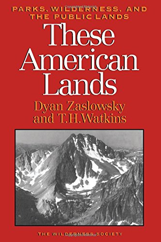 These American Lands: Parks, Wilderness, and the Public Lands: Revised and Expanded Edition