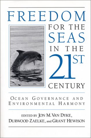 9781559632416: Freedom for the Seas in the 21st Century: Ocean Governance and Environmental Harmony