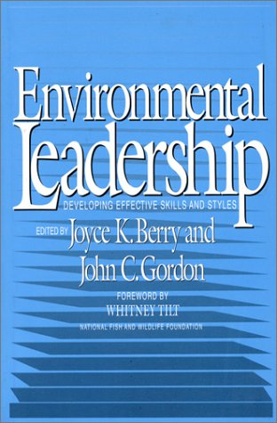 9781559632430: Environmental Leadership: Developing Effective Skills And Styles