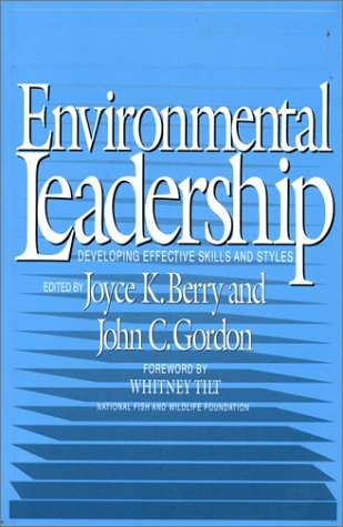 9781559632447: Environmental Leadership: Developing Effective Skills And Styles