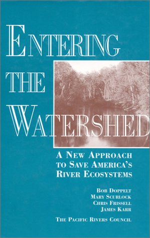 9781559632744: Entering the Watershed: A New Approach To Save America's River Ecosystems